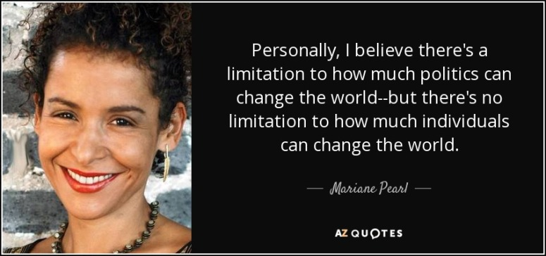 quote-personally-i-believe-there-s-a-limitation-to-how-much-politics-can-change-the-world-mariane-pearl-126-82-64